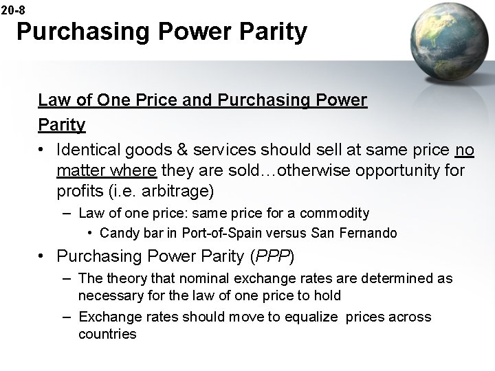20 -8 Purchasing Power Parity Law of One Price and Purchasing Power Parity •