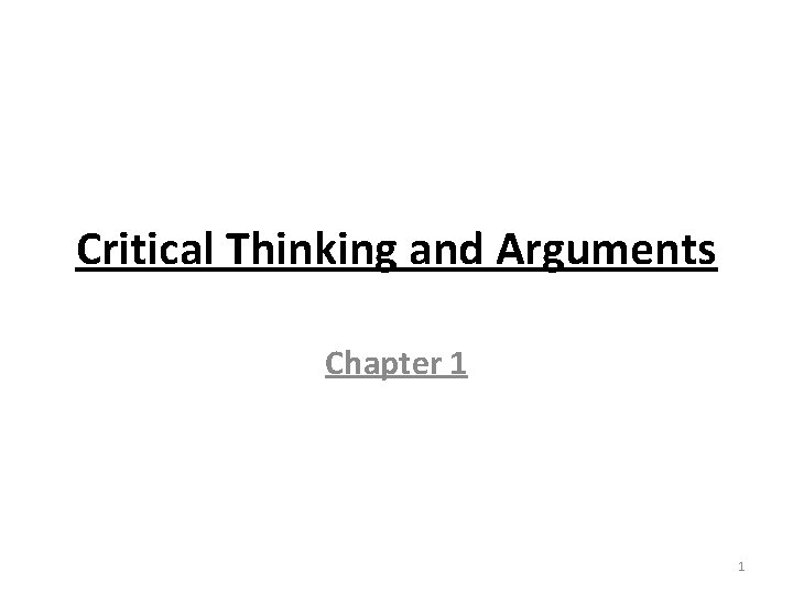 Critical Thinking and Arguments Chapter 1 1