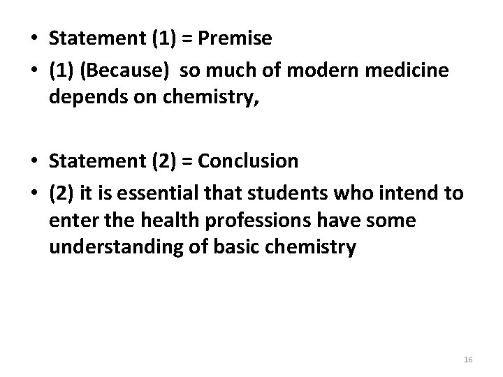 • Statement (1) = Premise • (1) (Because) so much of modern medicine