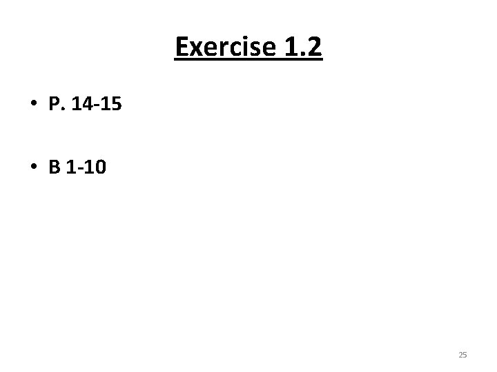 Exercise 1. 2 • P. 14 -15 • B 1 -10 25