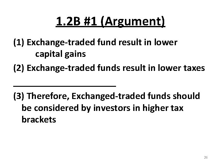 1. 2 B #1 (Argument) (1) Exchange-traded fund result in lower capital gains (2)