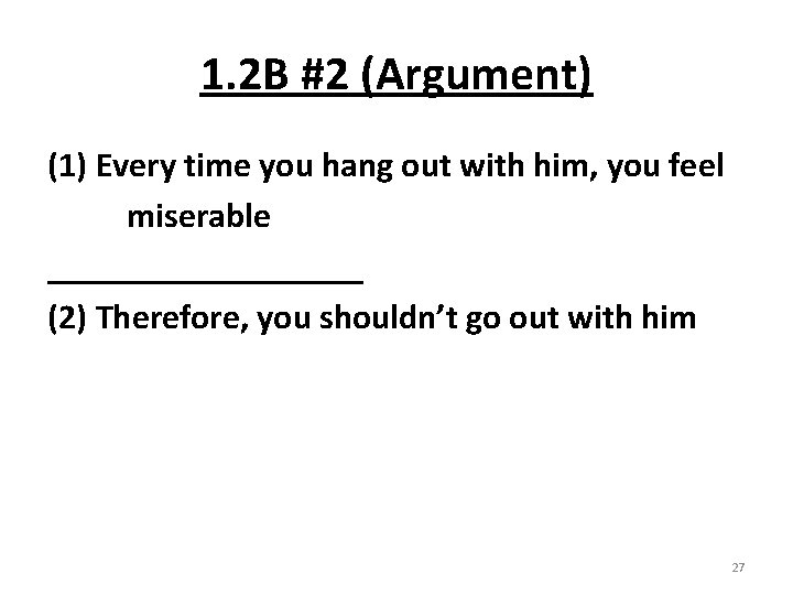 1. 2 B #2 (Argument) (1) Every time you hang out with him, you