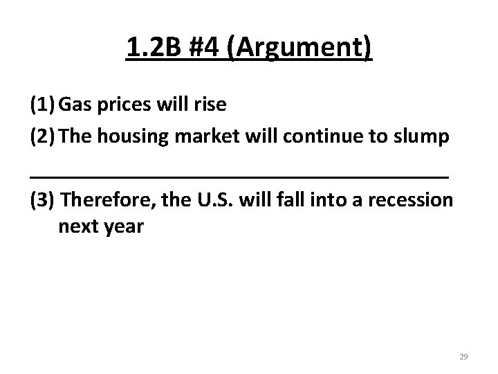 1. 2 B #4 (Argument) (1) Gas prices will rise (2) The housing market