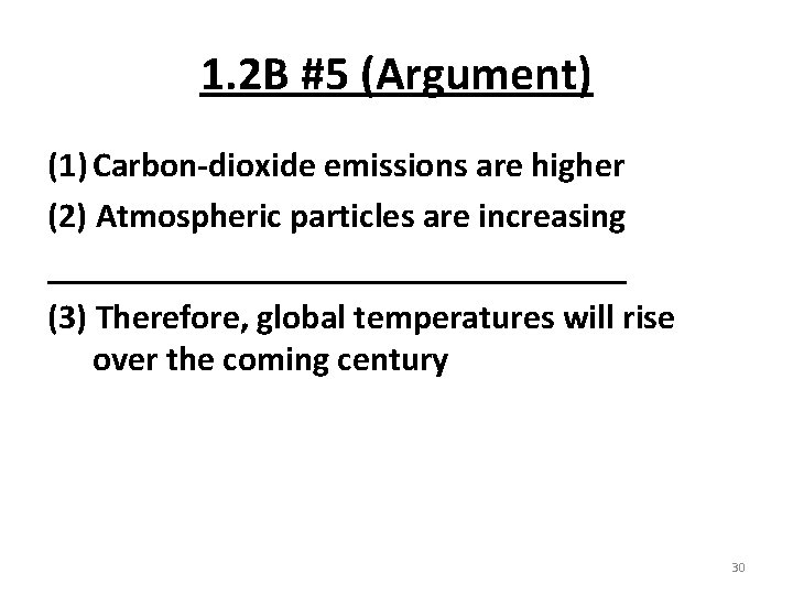 1. 2 B #5 (Argument) (1) Carbon-dioxide emissions are higher (2) Atmospheric particles are
