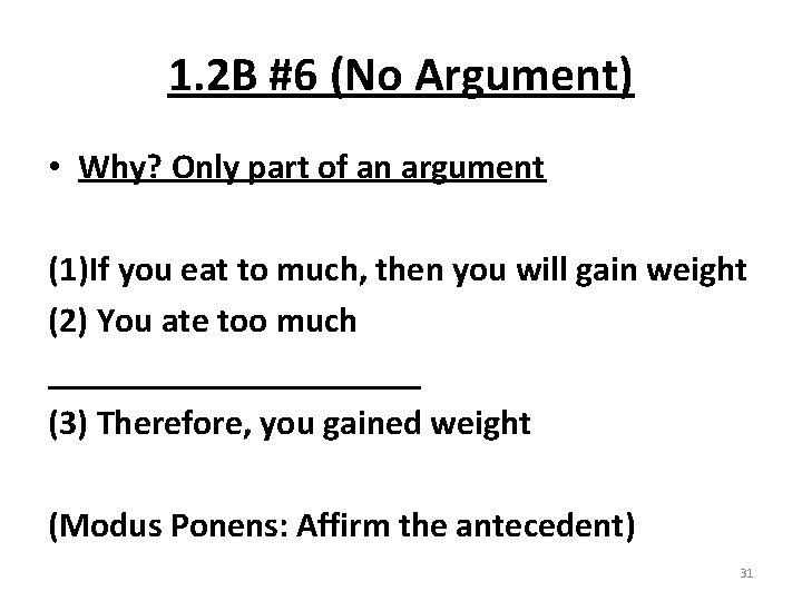 1. 2 B #6 (No Argument) • Why? Only part of an argument (1)If