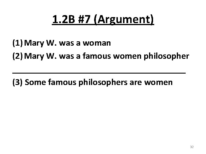 1. 2 B #7 (Argument) (1) Mary W. was a woman (2) Mary W.