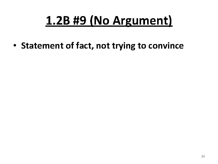 1. 2 B #9 (No Argument) • Statement of fact, not trying to convince
