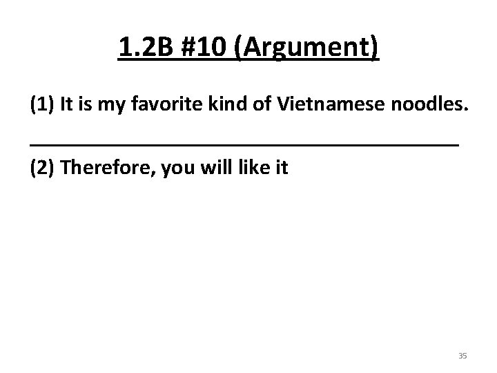 1. 2 B #10 (Argument) (1) It is my favorite kind of Vietnamese noodles.