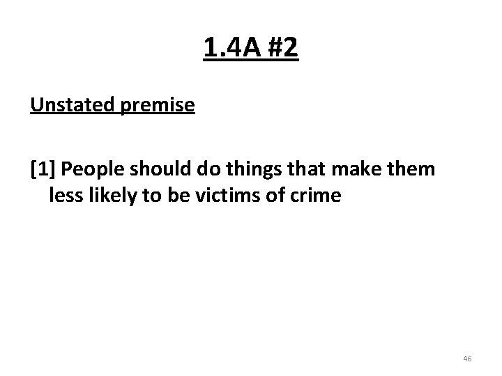 1. 4 A #2 Unstated premise [1] People should do things that make them