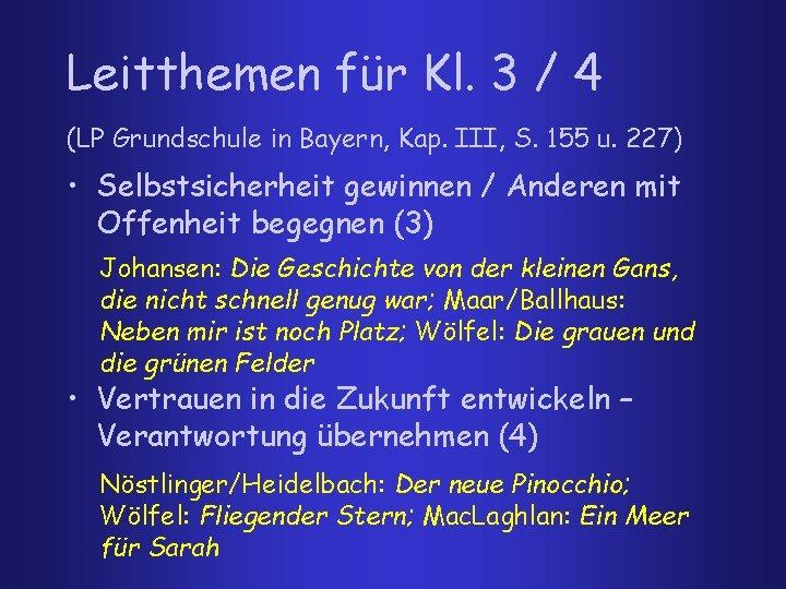 Leitthemen für Kl. 3 / 4 (LP Grundschule in Bayern, Kap. III, S. 155