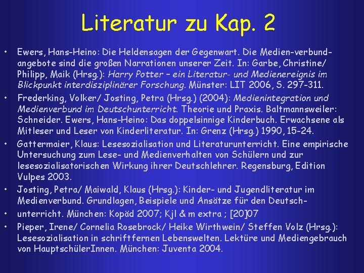 Literatur zu Kap. 2 • • • Ewers, Hans-Heino: Die Heldensagen der Gegenwart. Die