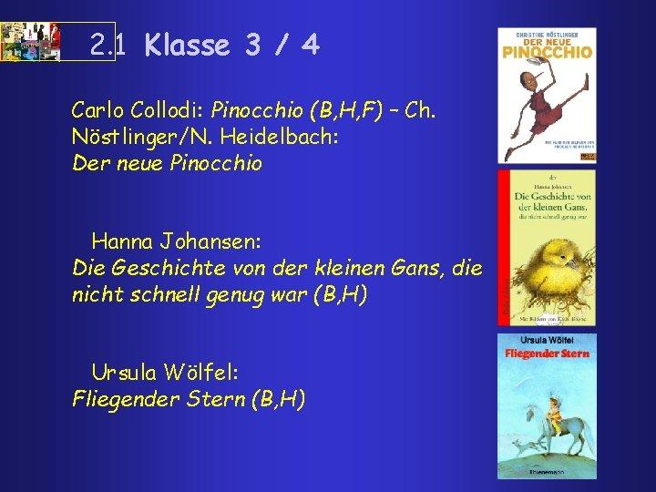 2. 1 Klasse 3 / 4 Carlo Collodi: Pinocchio (B, H, F) – Ch.