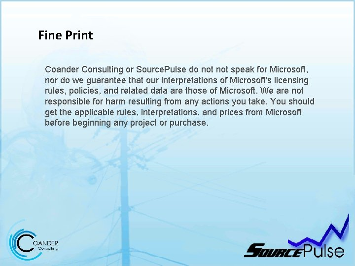 Fine Print Coander Consulting or Source. Pulse do not speak for Microsoft, nor do
