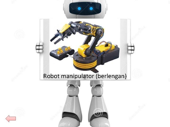 Robot manipulator (berlengan)
