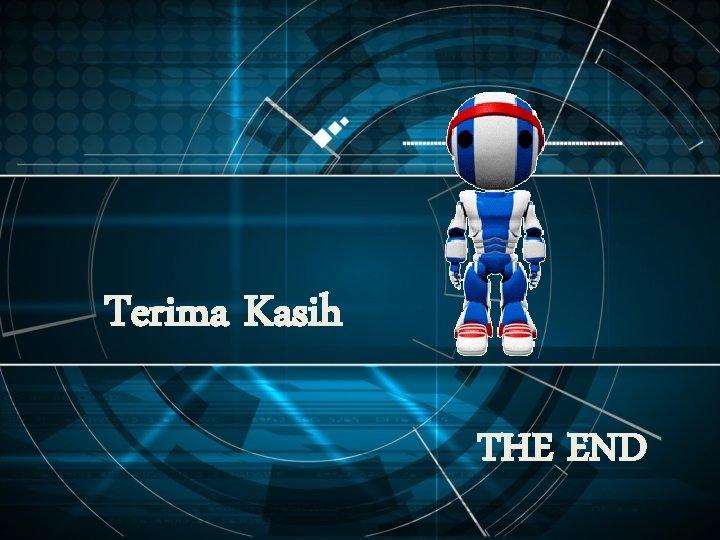 Terima Kasih THE END