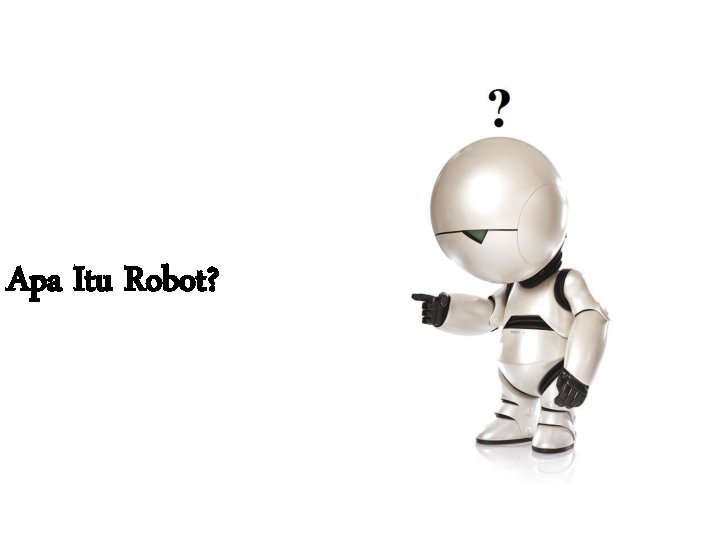 Apa Itu Robot?