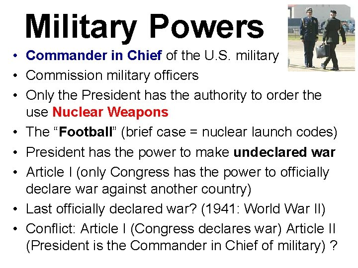 Military Powers • Commander in Chief of the U. S. military • Commission military