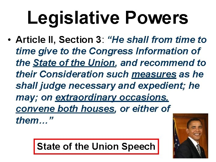 """Legislative Powers • Article II, Section 3: """"He shall from time to time give"""
