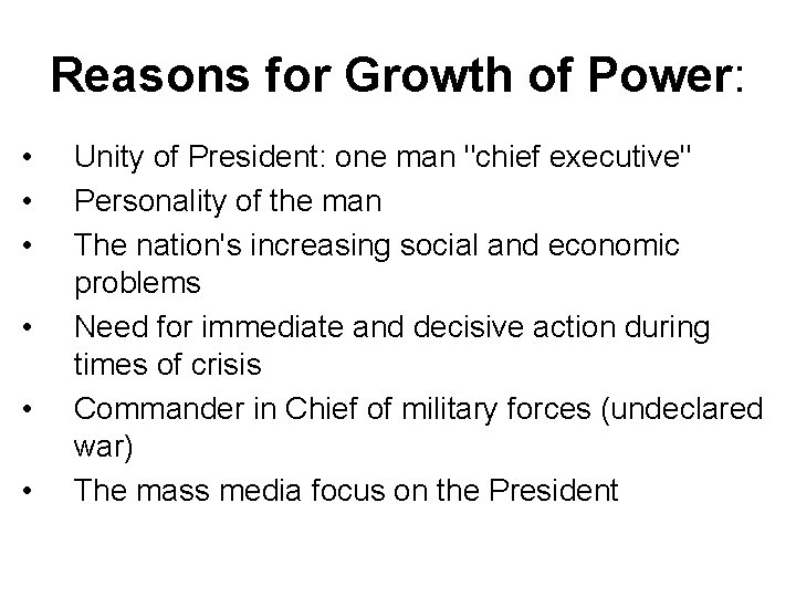 """Reasons for Growth of Power: • • • Unity of President: one man """"chief"""