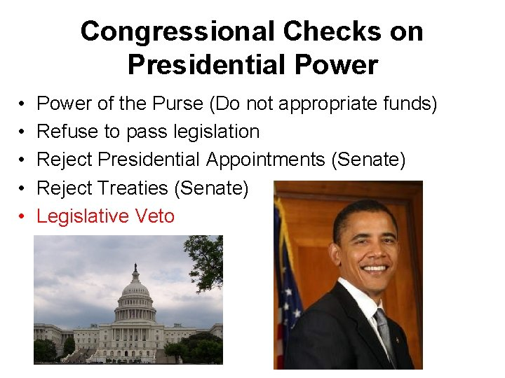 Congressional Checks on Presidential Power • • • Power of the Purse (Do not