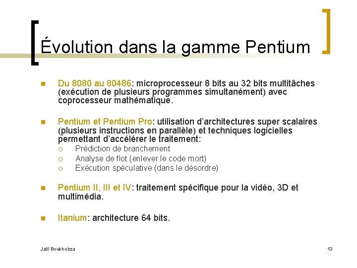 Évolution dans la gamme Pentium n Du 8080 au 80486: microprocesseur 8 bits au