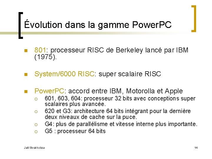 Évolution dans la gamme Power. PC n 801: processeur RISC de Berkeley lancé par