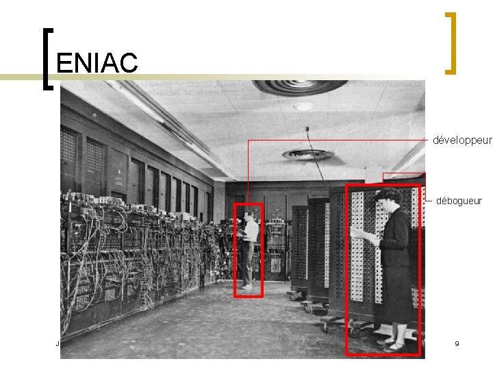 ENIAC développeur débogueur Jalil Boukhobza 9