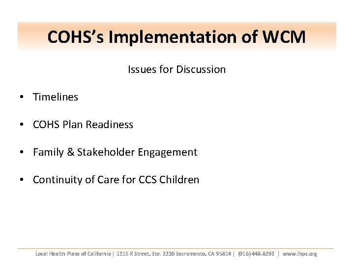 COHS's Implementation of WCM Issues for Discussion • Timelines • COHS Plan Readiness •