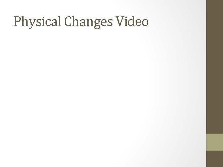 Physical Changes Video