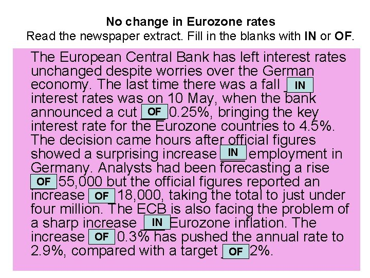 No change in Eurozone rates Read the newspaper extract. Fill in the blanks with