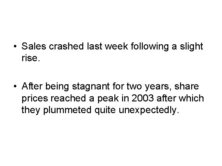 • Sales crashed last week following a slight rise. • After being stagnant