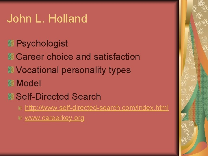 John L. Holland Psychologist Career choice and satisfaction Vocational personality types Model Self-Directed Search
