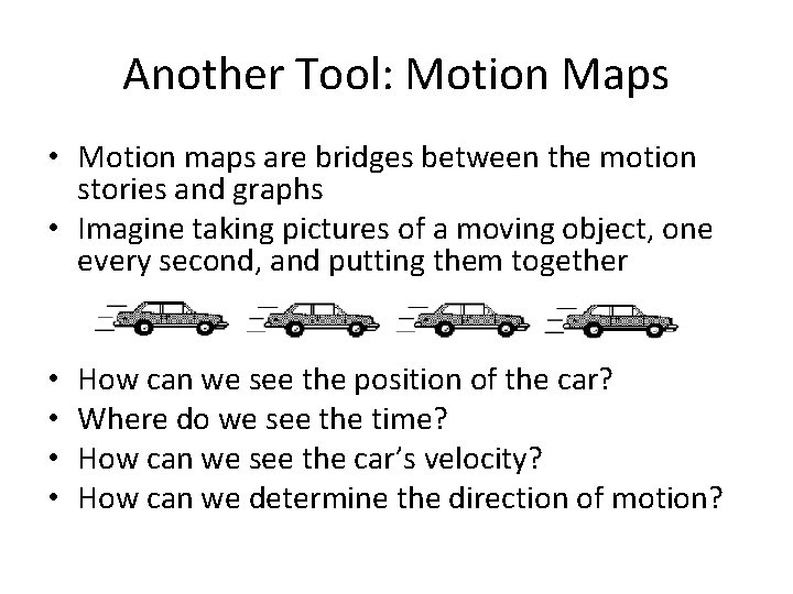 Another Tool: Motion Maps • Motion maps are bridges between the motion stories and