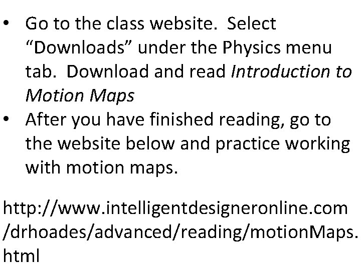 """• Go to the class website. Select """"Downloads"""" under the Physics menu tab."""