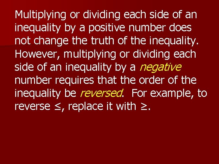 Multiplying or dividing each side of an inequality by a positive number does not