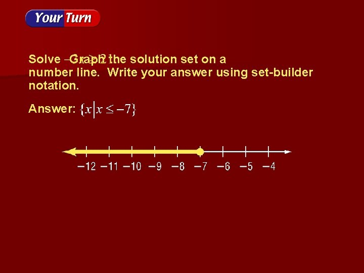 Solve Graph the solution set on a number line. Write your answer using set-builder