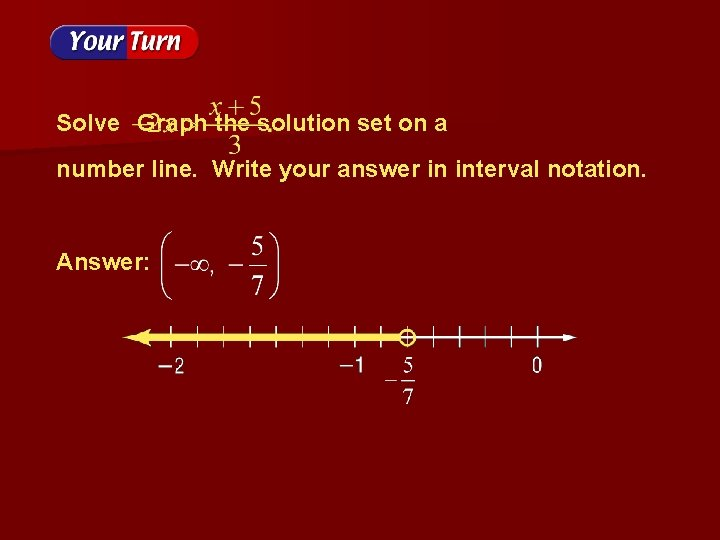 Solve Graph the solution set on a number line. Write your answer in interval
