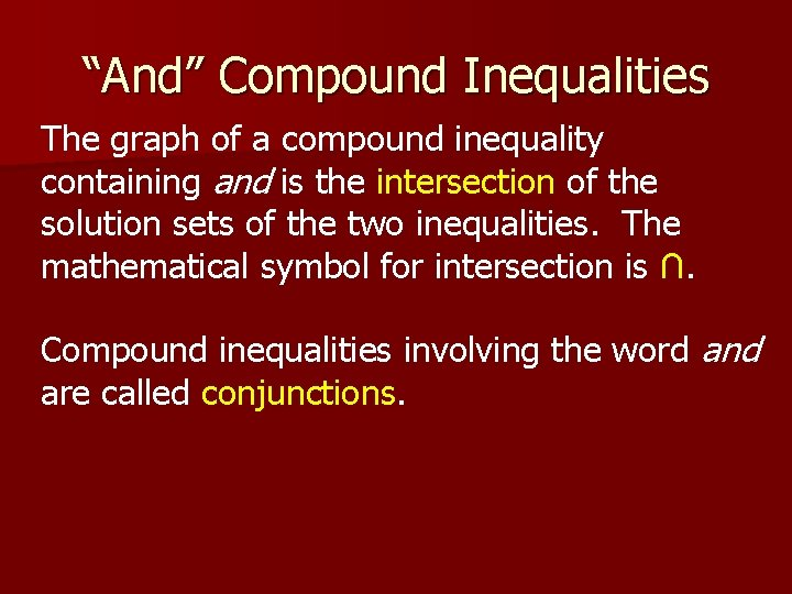 """""""And"""" Compound Inequalities The graph of a compound inequality containing and is the intersection"""