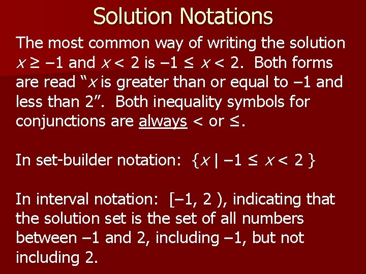 Solution Notations The most common way of writing the solution x ≥ – 1
