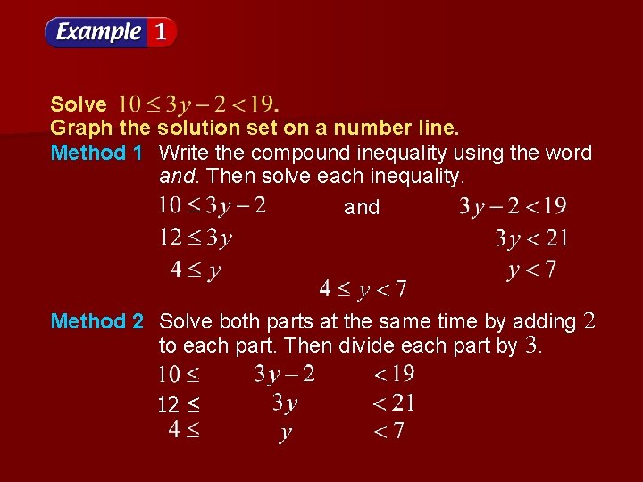 Solve Graph the solution set on a number line. Method 1 Write the compound
