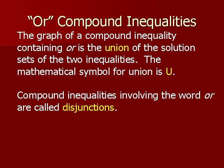 """""""Or"""" Compound Inequalities The graph of a compound inequality containing or is the union"""