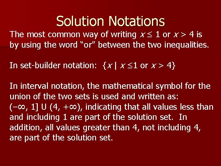 Solution Notations The most common way of writing x ≤ 1 or x >