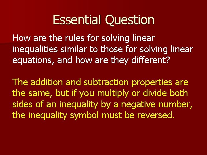 Essential Question How are the rules for solving linear inequalities similar to those for