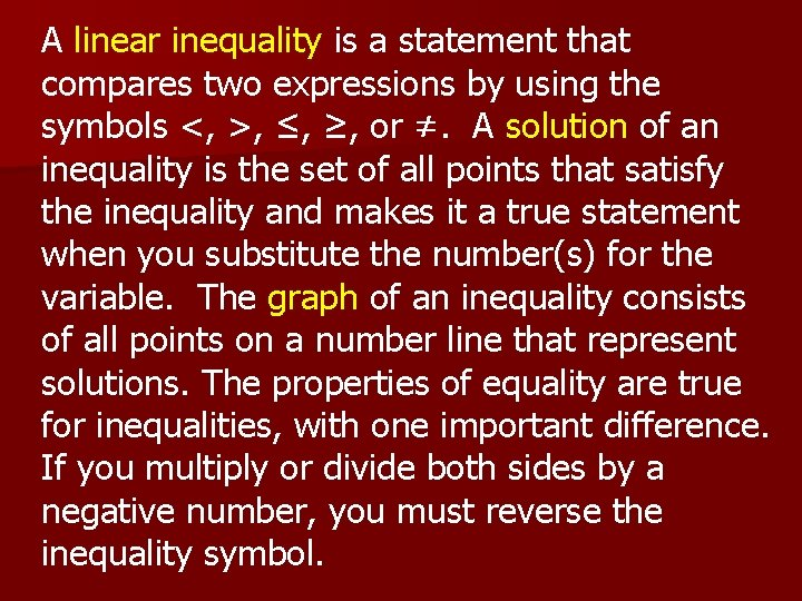 A linear inequality is a statement that compares two expressions by using the symbols