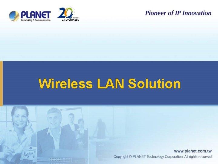 Wireless LAN Solution