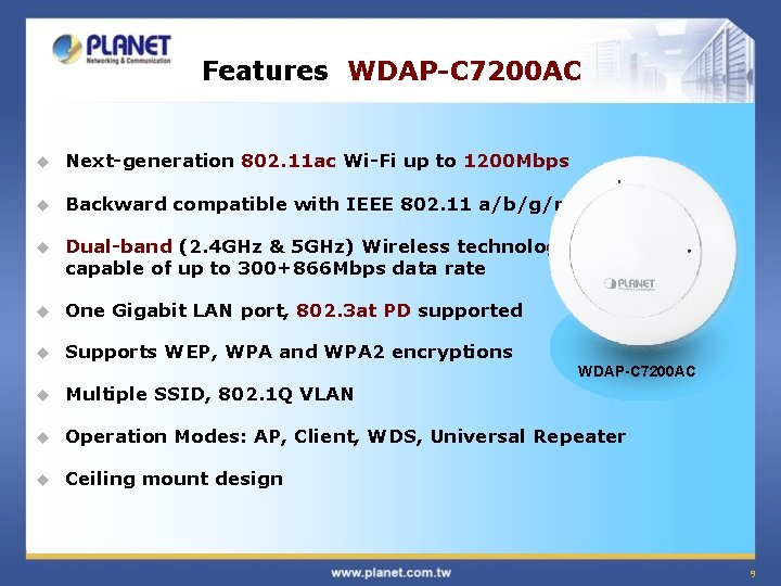 Features WDAP-C 7200 AC u Next-generation 802. 11 ac Wi-Fi up to 1200 Mbps