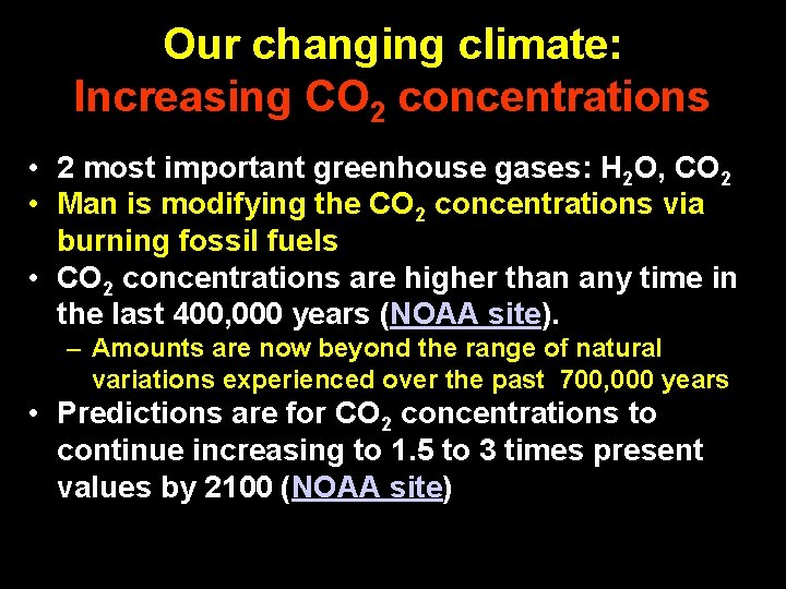 Our changing climate: Increasing CO 2 concentrations • 2 most important greenhouse gases: H