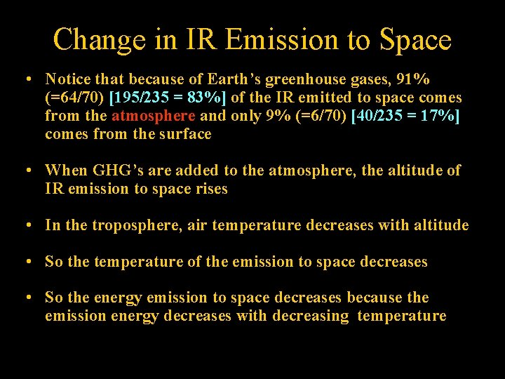 Change in IR Emission to Space • Notice that because of Earth's greenhouse gases,