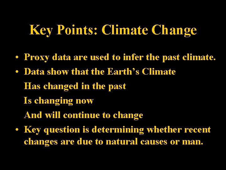 Key Points: Climate Change • Proxy data are used to infer the past climate.
