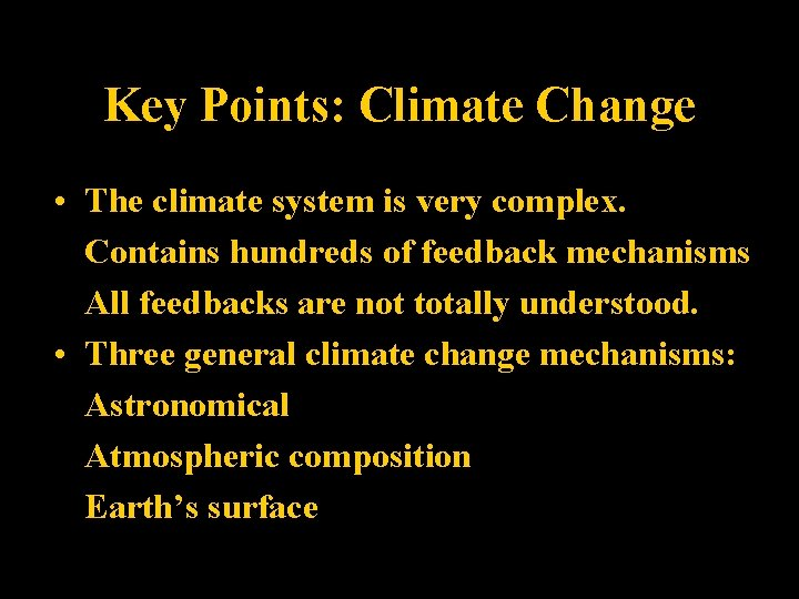 Key Points: Climate Change • The climate system is very complex. Contains hundreds of